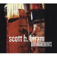 bad ingredients by scott h biram