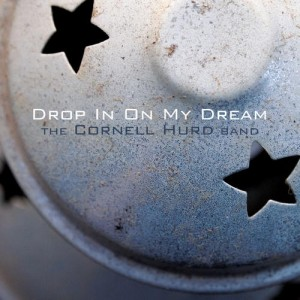 cornell hurd band drop in on my dreams cover
