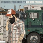 jp harris and the tough choices i'll keep calling